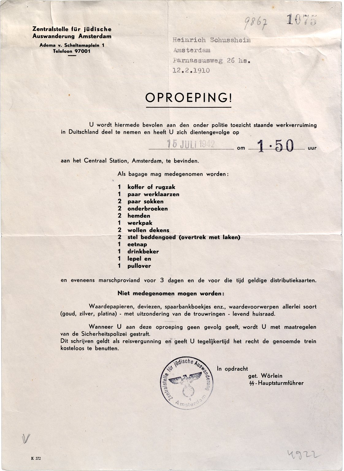 The Jews who have been called up are given this form at the Zentralstelle für jüdische Auswanderung. It specifies what they can take with them, for example work clothes and work boots, and when they have to leave, 16 July 1942.